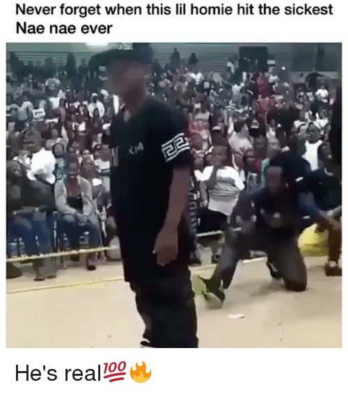 nae nae: Never forget when this lil homie hit the sickest  Nae nae ever He's real💯🔥