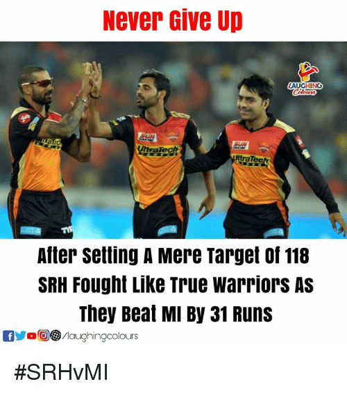 Target, True, and Warriors: Never Give Up  LAUGHING  EVIC  Tech  traTe  After setting A Mere Target of 118  SRH Fought Like True warriors AS  They Beat MI By 31 Runs  OyoO③/laughingcolours #SRHvMI