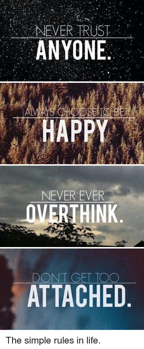 Never Trust Anyone Happ Never Ever Overthink Dont Get Too Attached