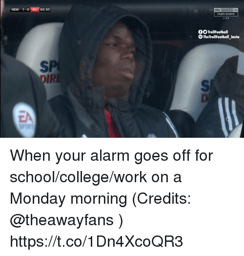 Main Event: NEW 1-0 MU 66:30  sky sports HD  main event  LIVE  OOTrollFootball  TheTrollFootball_Insta  SP  IR  EA  SPORT When your alarm goes off for school/college/work on a Monday morning (Credits: @theawayfans ) https://t.co/1Dn4XcoQR3