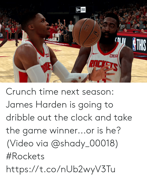 Clock, James Harden, and Sports: NEW  ERR  cOLTHIS  P  ROKIT  RACKETS Crunch time next season:   James Harden is going to dribble out the clock and take the game winner...or is he?  (Video via @shady_00018) #Rockets  https://t.co/nUb2wyV3Tu