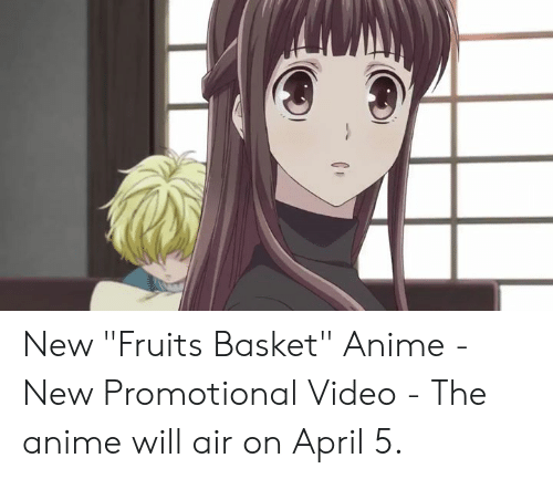 "Anime, Dank, and Video: New ""Fruits Basket"" Anime - New Promotional Video  - The anime will air on April 5."