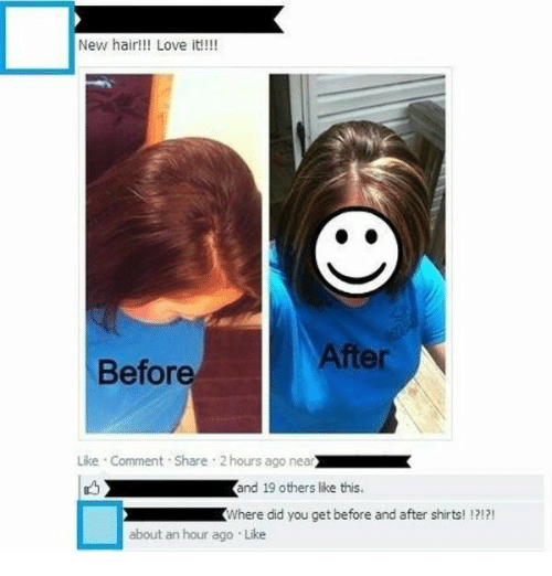Love, Hair, and Did: New hair!!! Love it!!!!  After  Before  Like Comment Share 2 hours ago nea  and 19 others like this.  Where did you get before and after shirts! !?!?!  about an hour ago Like