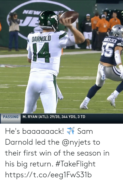 atl: NEW  JE  DARNOLO  14  PASSING M. RYAN (ATL): 29/35, 344 YDS, 3 TD He's baaaaaack! ✈️  Sam Darnold led the @nyjets to their first win of the season in his big return. #TakeFlight https://t.co/eeg1FwS31b