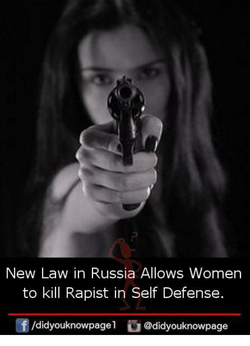 Memes, Russia, and Women: New Law in Russia Allows Women  to kill Rapist in Self Defense.  /didyouknowpagel舀@didyouknowpage