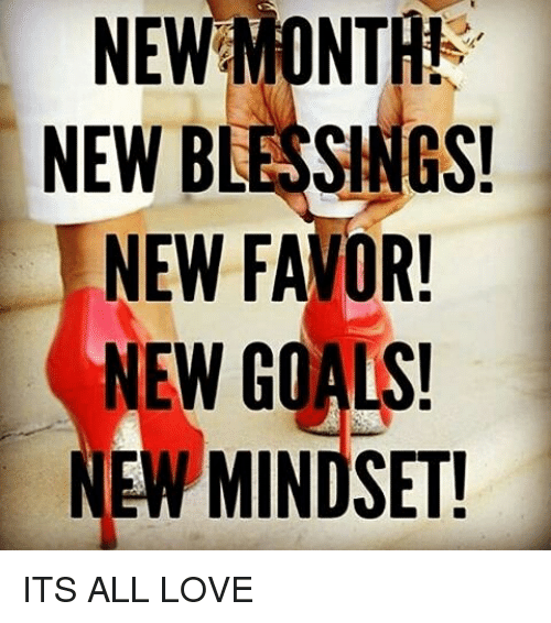 new month new blessings new favor new goals new mindset 24994115 new month! new blessings! new favor new goals new mindset! its all