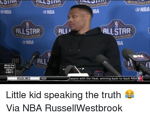 nba all stars: NEW OR LE AL  @NBA  IBA  Can NBA  (a NBA  ALLSTAR  ALLSTAR  ALI  2017  EANS  NBA  BA  ALL'  NBA ALL-STAR  MEDIA DAY RECAP  3:00 PM ET  ON NBATV  asons with the Heat: winning back-to-back NBA trv  HEADLINES  HEAT Little kid speaking the truth 😂 Via NBA RussellWestbrook