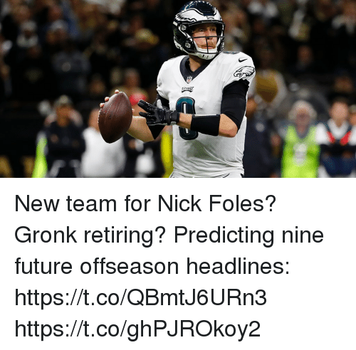 Future, Memes, and Nick: New team for Nick Foles?  Gronk retiring?   Predicting nine future offseason headlines: https://t.co/QBmtJ6URn3 https://t.co/ghPJROkoy2
