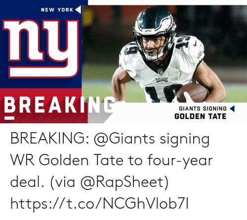 Memes, New York, and Break: NEW YORK  mu  BREAK  GIANTS SIGNING  GOLDEN TATE BREAKING: @Giants signing WR Golden Tate to four-year deal. (via @RapSheet) https://t.co/NCGhVlob7l