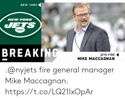 nyjets: NEW YORK  NEW YORK  UETS  BREAKINC  JETS FIRE  MIKE MACCAGNAN .@nyjets fire general manager Mike Maccagnan. https://t.co/LQ21IxOpAr