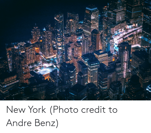 benz: New York (Photo credit to Andre Benz)