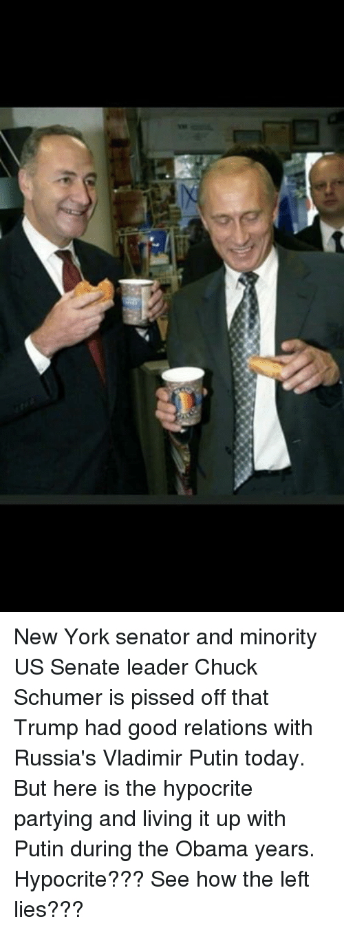 New York, Obama, and Vladimir Putin: New York senator and minority US Senate leader Chuck Schumer is pissed off that Trump had good relations with Russia's Vladimir Putin today. But here is the hypocrite partying and living it up with Putin during the Obama years. Hypocrite??? See how the left lies???
