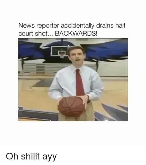 News, Court, and Shot: News reporter accidentally drains half  court shot... BACKWARDS! Oh shiiit ayy