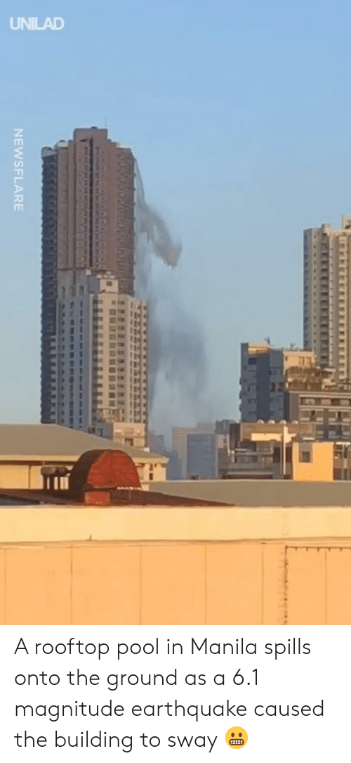 Dank, Earthquake, and Pool: NEWSFLARE A rooftop pool in Manila spills onto the ground as a 6.1 magnitude earthquake caused the building to sway 😬