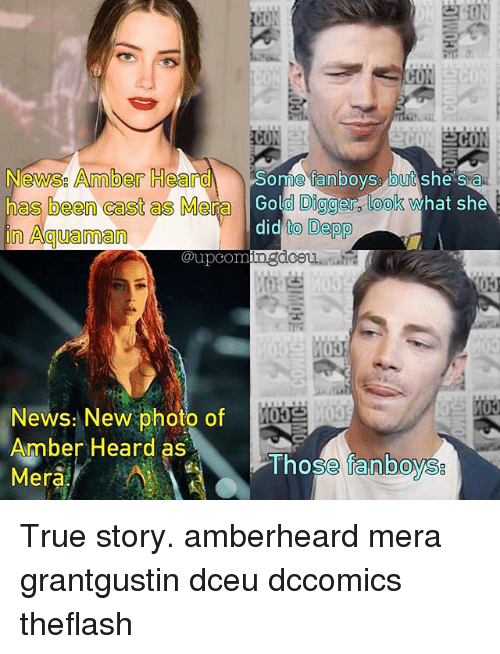 gold digger: Newsg Amber Hea  Some fanboys but  she sa  has been cast as Me  Gold Digger look what she  did  to Depp  in Aguaman  @upcom  News: New photo of  Amber Heard as  Those fanboys  Mera True story. amberheard mera grantgustin dceu dccomics theflash