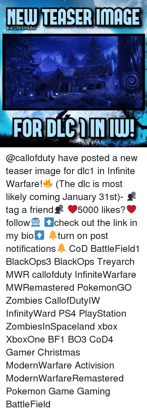 pokemon games: NEWTEASER IMAGE  JESPERGRAN  FOR DLCMINIW! @callofduty have posted a new teaser image for dlc1 in Infinite Warfare!🔥 (The dlc is most likely coming January 31st)- 👥tag a friend👥 ❤️5000 likes?❤️ follow🤖 ⬆️check out the link in my bio⬆️ 🔔turn on post notifications🔔 CoD BattleField1 BlackOps3 BlackOps Treyarch MWR callofduty InfiniteWarfare MWRemastered PokemonGO Zombies CallofDutyIW InfinityWard PS4 PlayStation ZombiesInSpaceland xbox XboxOne BF1 BO3 CoD4 Gamer Christmas ModernWarfare Activision ModernWarfareRemastered Pokemon Game Gaming BattleField