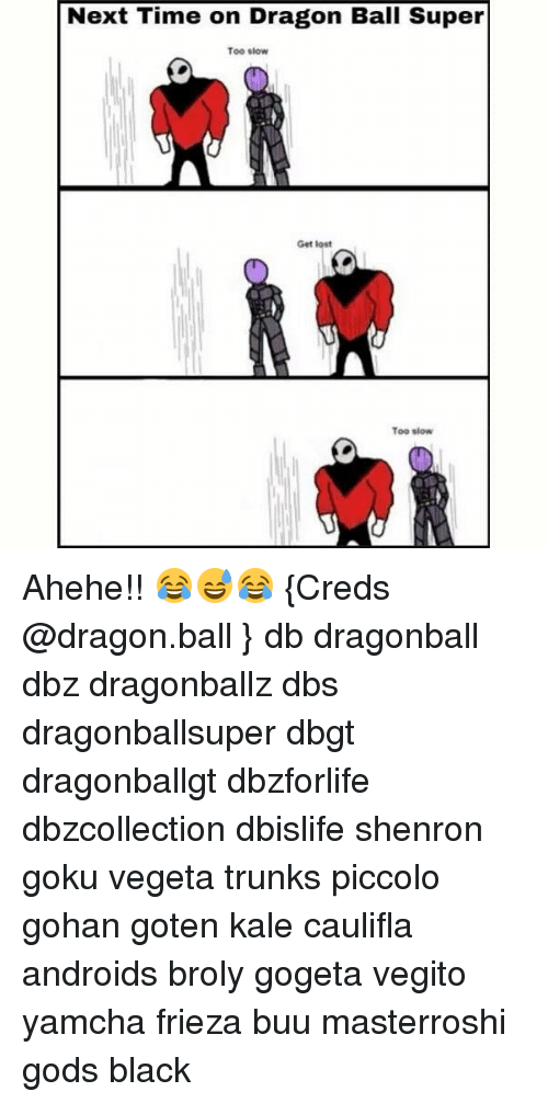 Broly, Dragonball, and Frieza: Next Time on Dragon Ball Super  Too slow  Get lost  Too slow Ahehe!! 😂😅😂 {Creds @dragon.ball } db dragonball dbz dragonballz dbs dragonballsuper dbgt dragonballgt dbzforlife dbzcollection dbislife shenron goku vegeta trunks piccolo gohan goten kale caulifla androids broly gogeta vegito yamcha frieza buu masterroshi gods black