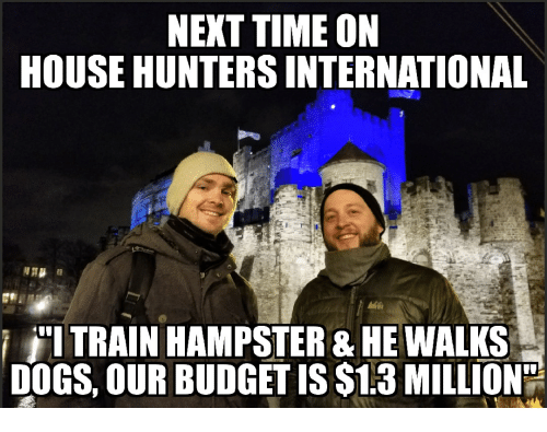 25 Best Memes About House Hunters International House Hunters International Memes