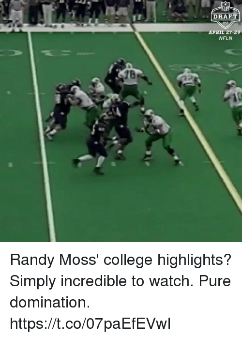 randy moss: NFI  DRAFT  APRIL 27-29  NFLN Randy Moss' college highlights? Simply incredible to watch.  Pure domination. https://t.co/07paEfEVwI