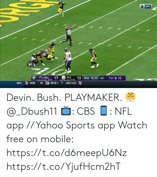 Memes, Nfl, and Sports: NFL  ఉం  17  13 3RD 8:23 40  BAL  PIT  (1-3  1ST & 10  (2-2)  18 nu NYG  MIN  NFL  7  3RD 9:02 Devin. Bush.  PLAYMAKER. 😤 @_Dbush11   📺: CBS 📱: NFL app // Yahoo Sports app Watch free on mobile: https://t.co/d6meepU6Nz https://t.co/YjufHcm2hT