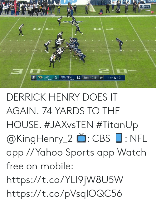 Derrick Henry: NFL  10  20  JAX  3  TEN  (5-5)  14 3RD 10:51 19  1ST & 10  (4-6) DERRICK HENRY DOES IT AGAIN.  74 YARDS TO THE HOUSE. #JAXvsTEN #TitanUp @KingHenry_2  📺: CBS 📱: NFL app // Yahoo Sports app Watch free on mobile: https://t.co/YLI9jW8U5W https://t.co/pVsqIOQC56