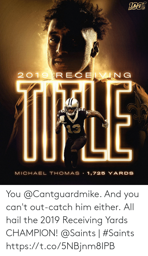 New Orleans Saints: NFL  2019 RECE VING  TIPLE  MICHAEL THOMAS • 1,725 Y ARDS You @Cantguardmike. And you can't out-catch him either.  All hail the 2019 Receiving Yards CHAMPION!   @Saints | #Saints https://t.co/5NBjnm8IPB