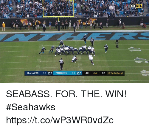 Memes, Nfl, and Panthers: NFL  29  81  SEAHAWKS 5-5 27 PANTHERS 6-4 27 4th :04 12 31 Yard Attempt SEABASS. FOR. THE. WIN!  #Seahawks https://t.co/wP3WR0vdZc