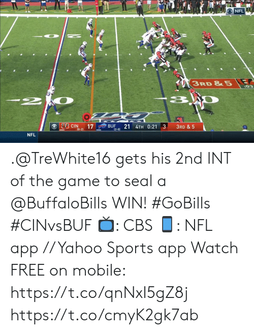 Memes, Nfl, and Sports: NFL  3RD &5  03  KEB CIN  17  (0-2)  BUF  (2-0)  21 4TH 0:21 3  3RD & 5  NFL .@TreWhite16 gets his 2nd INT of the game to seal a @BuffaloBills WIN! #GoBills #CINvsBUF  📺: CBS 📱: NFL app // Yahoo Sports app Watch FREE on mobile: https://t.co/qnNxI5gZ8j https://t.co/cmyK2gk7ab