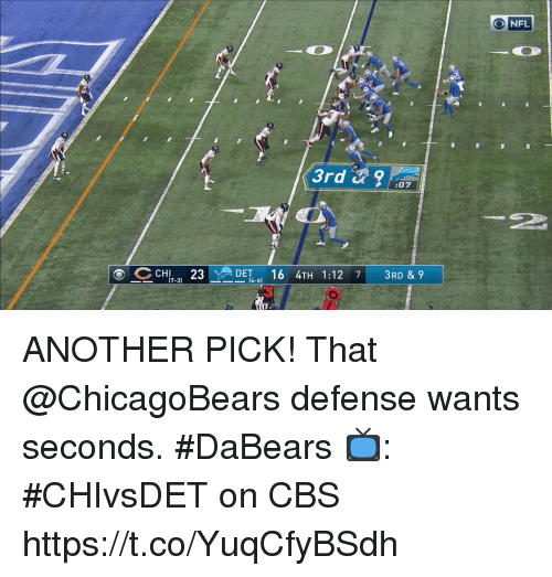 Memes, Nfl, and Cbs: NFL  3rd &9  07  O CCHIDET 16 4TH 1:12 7 3RD & 9  (7-3  (4-6) ANOTHER PICK!  That @ChicagoBears defense wants seconds. #DaBears  📺: #CHIvsDET on CBS https://t.co/YuqCfyBSdh