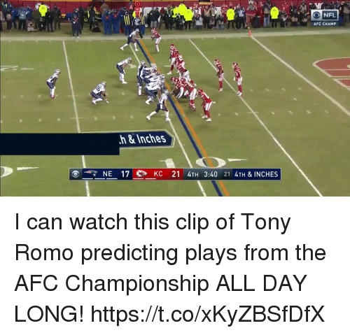 Nfl, Tony Romo, and Watch: NFL  AFC CHAMP  h&Inches  NE 17 eb KC 21 4TH 3:40 21 4TH & INCHES I can watch this clip of Tony Romo predicting plays from the AFC Championship ALL DAY LONG! https://t.co/xKyZBSfDfX