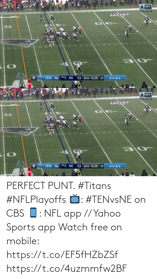 ten: NFL  AFC WILD CARD  O TEN 14  13 4TH 0:25 25  ζTH & 6   O NFL  AFC WILD CARD  TEN 14  13 4TH 0:25 25  NE  4TH & 6 PERFECT PUNT. #Titans #NFLPlayoffs  📺: #TENvsNE on CBS 📱: NFL app // Yahoo Sports app Watch free on mobile: https://t.co/EF5fHZbZSf https://t.co/4uzmmfw2BF