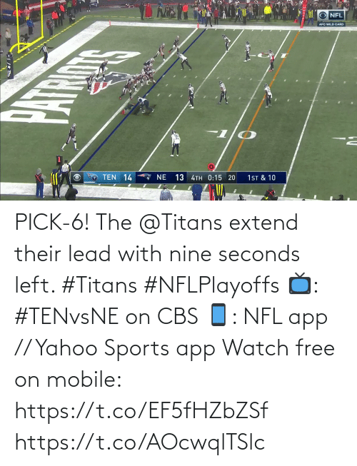 ten: NFL  AFC WILD CARD  TEN 14  7 NE  13 4TH 0:15 20  1ST & 10 PICK-6!  The @Titans extend their lead with nine seconds left. #Titans #NFLPlayoffs  📺: #TENvsNE on CBS 📱: NFL app // Yahoo Sports app Watch free on mobile: https://t.co/EF5fHZbZSf https://t.co/AOcwqlTSlc