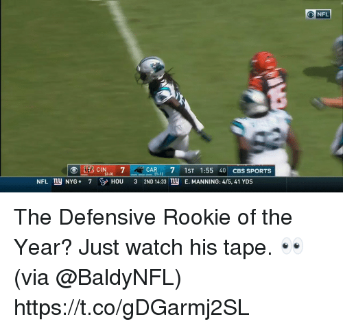 Memes, Nfl, and Sports: NFL  (BCIN 7  CAR- 7 IST 1:55 40 CBS SPORTS  (2-0)  NFL ny NYG  HOU 3 2ND 14:33 ny E. MANNING: 4/5, 41 YDS The Defensive Rookie of the Year?   Just watch his tape. 👀 (via @BaldyNFL) https://t.co/gDGarmj2SL