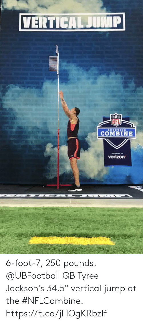 """tyree: NFL  COMBINE 6-foot-7, 250 pounds.  @UBFootball QB Tyree Jackson's 34.5"""" vertical jump at the #NFLCombine. https://t.co/jHOgKRbzIf"""