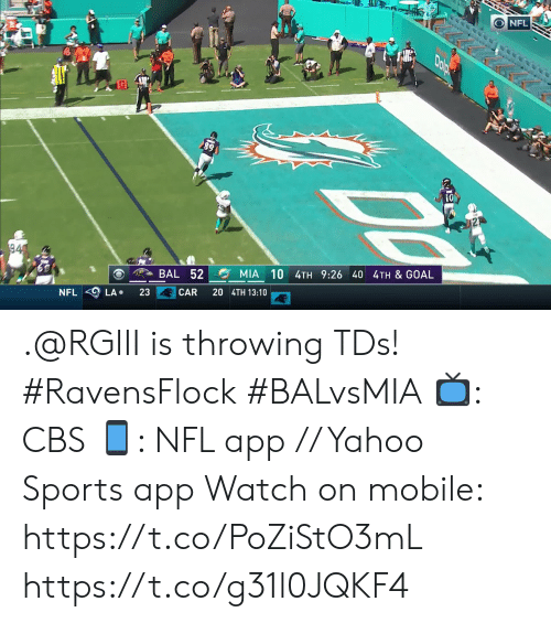 Memes, Nfl, and Sports: NFL  Dolp  94  MIA 10 4TH 9:26 40 4TH & GOAL  BAL 52  20 4TH 13:10  CAR  23  LA  NFL .@RGIII is throwing TDs! #RavensFlock #BALvsMIA  📺: CBS 📱: NFL app // Yahoo Sports app  Watch on mobile: https://t.co/PoZiStO3mL https://t.co/g31l0JQKF4