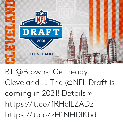 Memes, Nfl, and NFL Draft: NFL  DRAF T  2021  CLEVELAND RT @Browns: Get ready Cleveland …  The @NFL Draft is coming in 2021!  Details » https://t.co/fRHclLZADz https://t.co/zH1NHDlKbd