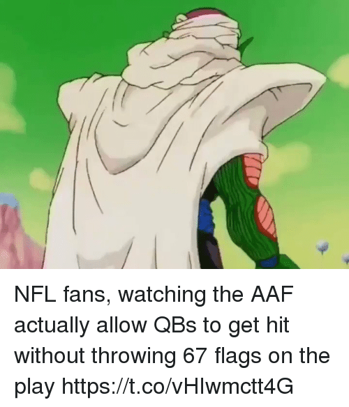 Nfl, Sports, and The Play: NFL fans, watching the AAF actually allow QBs to get hit without throwing 67 flags on the play https://t.co/vHIwmctt4G