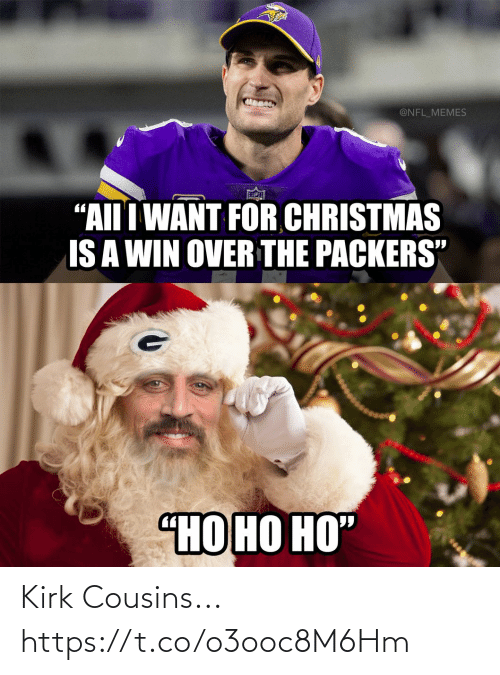 """nfl memes: @NFL_MEMES  """"AII I WANT FOR CHRISTMAS  IS A WIN OVER THE PACKERS""""  """"НО НО НО"""" Kirk Cousins... https://t.co/o3ooc8M6Hm"""