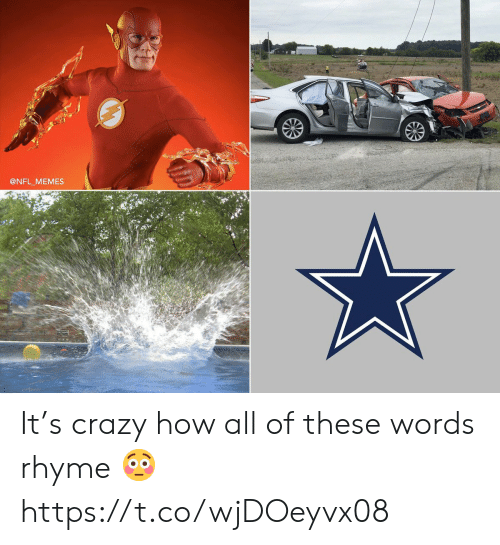 rhyme: @NFL MEMES It's crazy how all of these words rhyme 😳 https://t.co/wjDOeyvx08