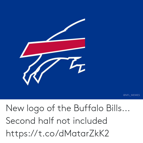 Half: @NFL_MEMES New logo of the Buffalo Bills...  Second half not included https://t.co/dMatarZkK2