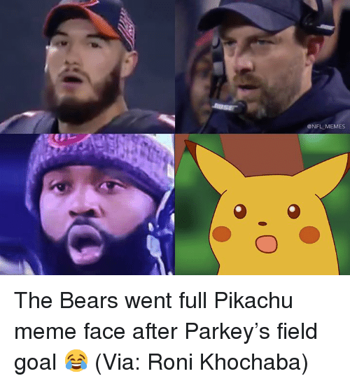 Meme, Memes, and Nfl: @NFL MEMES The Bears went full Pikachu meme face after Parkey's field goal 😂 (Via: Roni Khochaba)