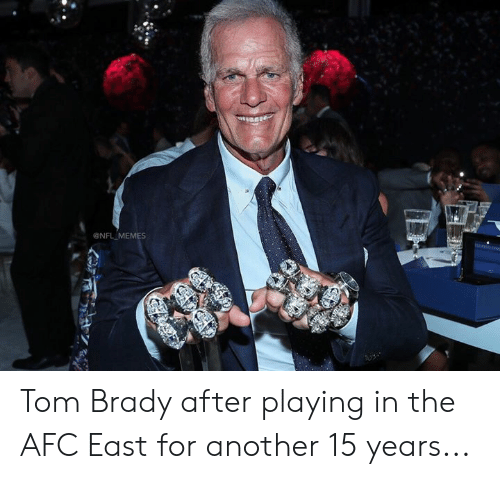 tom brady: NFL MEMES Tom Brady after playing in the AFC East for another 15 years...
