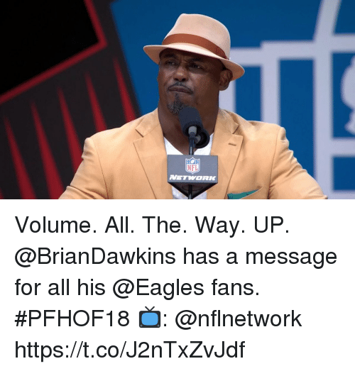 Eagles Fans: NFL  NETWORK Volume. All. The. Way. UP. @BrianDawkins has a message for all his @Eagles fans. #PFHOF18  📺: @nflnetwork https://t.co/J2nTxZvJdf