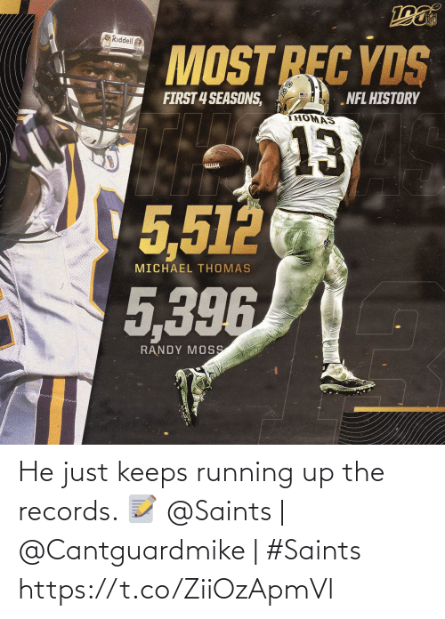 records: NFL  ORiddell  MOST REC YDS  FIRST 4 SEASONS,  NFL HISTORY  THOMAS  13  5,512  MICHAEL THOMAS  5,396  RANDY MOSS He just keeps running up the records. 📝  @Saints | @Cantguardmike | #Saints https://t.co/ZiiOzApmVl