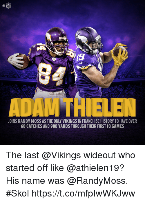 randy moss: NFL  TH  JOINS RANDY MOSS AS THE ONLY VIKINGS IN FRANCHISE HISTORY TO HAVE OVER  60 CATCHES AND 900 YARDS THROUGH THEIR FIRST 10 GAMES The last @Vikings wideout who started off like @athielen19?  His name was @RandyMoss. #Skol https://t.co/mfpIwWKJww
