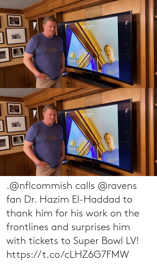 Calls: .@nflcommish calls @ravens fan Dr. Hazim El-Haddad to thank him for his work on the frontlines and surprises him with tickets to Super Bowl LV! https://t.co/cLHZ6G7FMW