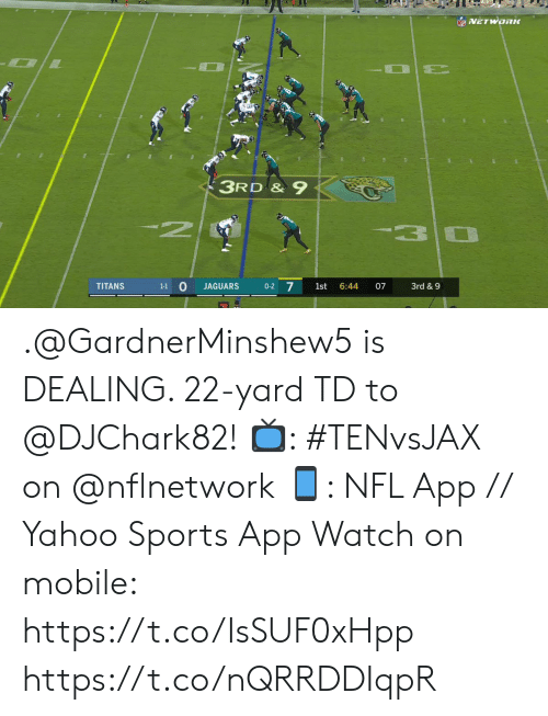 Memes, Nfl, and Sports: NFVETWORK  3RD &9  N  3  1-1 O  0-2 7  TITANS  JAGUARS  1st  6:44  07  3rd & 9 .@GardnerMinshew5 is DEALING. 22-yard TD to @DJChark82!  📺: #TENvsJAX on @nflnetwork 📱: NFL App // Yahoo Sports App Watch on mobile: https://t.co/IsSUF0xHpp https://t.co/nQRRDDIqpR