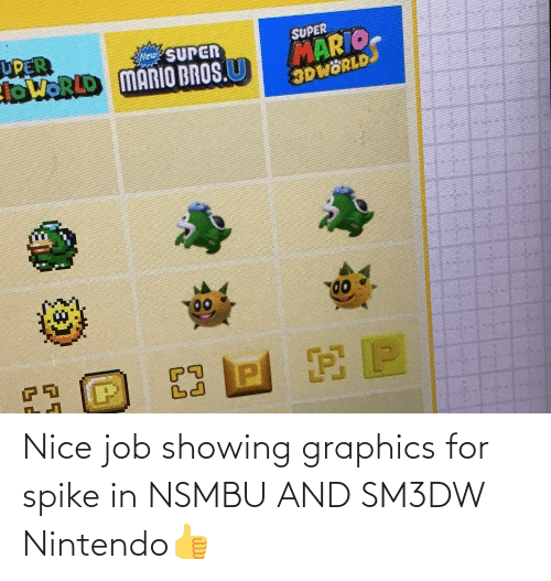Nintendo: Nice job showing graphics for spike in NSMBU AND SM3DW Nintendo👍