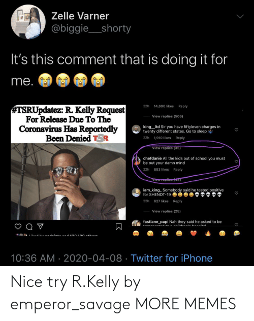 Savage: Nice try R.Kelly by emperor_savage MORE MEMES
