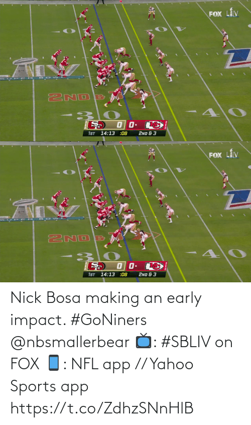 impact: Nick Bosa making an early impact. #GoNiners @nbsmallerbear  📺: #SBLIV on FOX 📱: NFL app // Yahoo Sports app https://t.co/ZdhzSNnHlB